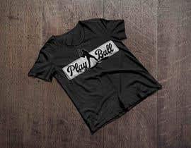 #84 for Baseball t-shirt: PLAY BALL af rruhulamin0111