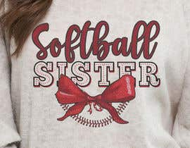 #55 for T-Shirt Design:  Softball Sister/Baseball Sister by voltes098