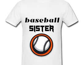 #44 for T-Shirt Design:  Softball Sister/Baseball Sister by Kiprijanov