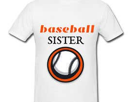 #45 for T-Shirt Design:  Softball Sister/Baseball Sister by Kiprijanov