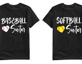 #56 для T-Shirt Design:  Softball Sister/Baseball Sister от teehut777