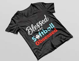 #14 for T-shirt Design: Blessed and Baseball/Softball Obsessed by QasimAs