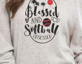#42 for T-shirt Design: Blessed and Baseball/Softball Obsessed by voltes098