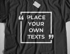 #16 para design t-shirt templates for personalized text shirts de raisulrahi9