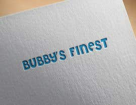 "#9 untuk A logo that says ""Bubby's Finest"" oleh heisismailhossai"