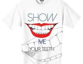 #7 untuk Super Basic - Design a T-Shirt for Show Your Teeth oleh lmdewitt15