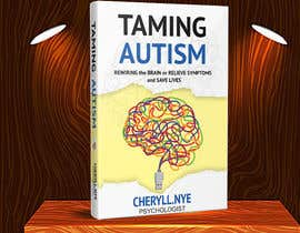 #186 for bookcover Taming Autism by kashmirmzd60