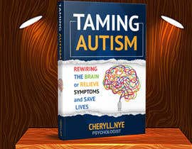 #187 for bookcover Taming Autism by kashmirmzd60