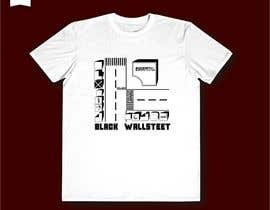 "#32 cho T-shirt ""Black Wallstreet"" bởi fahidyounis"