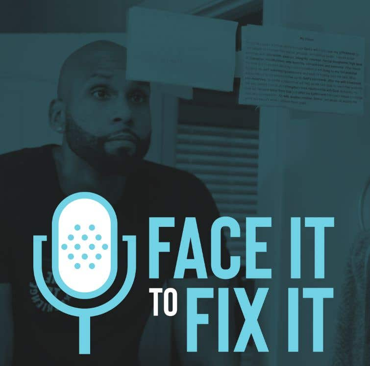 "Contest Entry #                                        103                                      for                                         Podcast design - ""Face it to Fix it"" show"