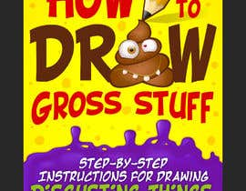 nº 83 pour Design a Book Cover - How to Draw Gross Stuff par giobanfi68