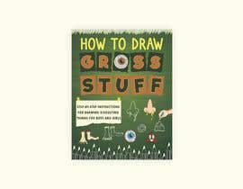 nº 85 pour Design a Book Cover - How to Draw Gross Stuff par FerSpadoni