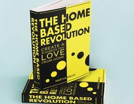 #62 para The Home based Revolution book cover por bbhupen601