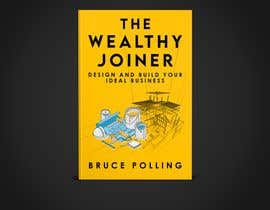 Nro 152 kilpailuun Book cover design for The Wealthy Joiner käyttäjältä mdrahad114