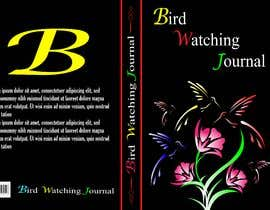 #61 for I need the cover for Bird Watching Journal Designed af najminakternahi7