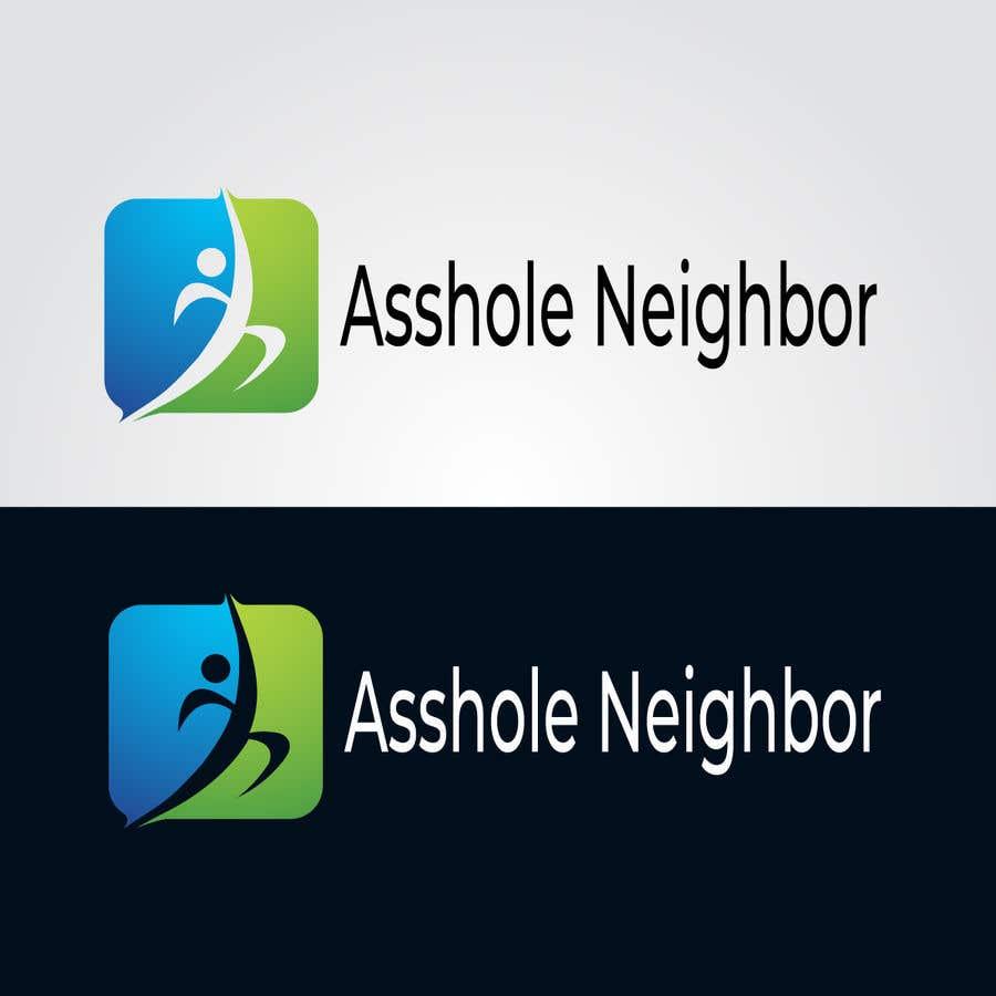 Contest Entry #                                        107                                      for                                         Asshole Neighbor