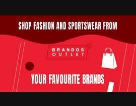 Nro 73 kilpailuun Create Hero banner Videos - Brandos outlet/sale message käyttäjältä dlx35jk