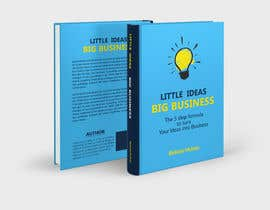 #62 for Book Cover design for Little Ideas, Big Business by imranislamanik