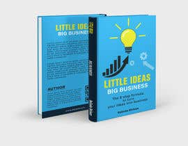 #144 for Book Cover design for Little Ideas, Big Business by imranislamanik