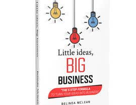 #47 for Book Cover design for Little Ideas, Big Business by mehrab007