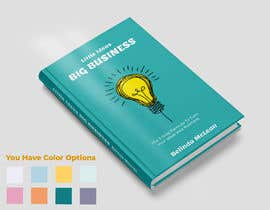 #264 for Book Cover design for Little Ideas, Big Business by RsdTanvir