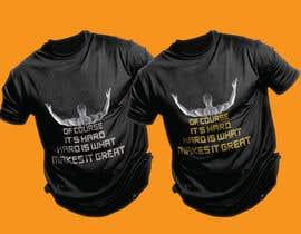 Nro 23 kilpailuun Design a tee-shirt - Of course it's hard. Hard is what makes it great. käyttäjältä tsourov920