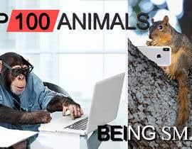 Nro 73 kilpailuun Create a Youtube thumbnail photo ----- for a youtube video (Top 100 Animals being smart) käyttäjältä mariam360