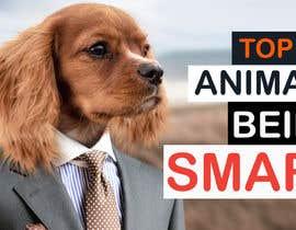 Nro 112 kilpailuun Create a Youtube thumbnail photo ----- for a youtube video (Top 100 Animals being smart) käyttäjältä iamabdullah123