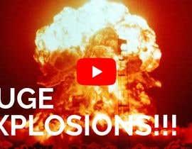 #37 untuk Create a Youtube thumbnail photo ----- for a youtube video (Huge explosions) oleh mohamadaizuddin