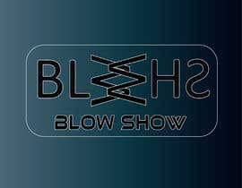 #121 for Create a logo for a band Blow Show by aswafi1212
