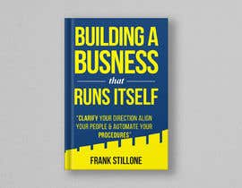 #100 для Book Cover design for Building a business that runs itself от kamrul62