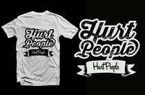 Participación Nro. 21 de concurso de Graphic Design para Design a T-Shirt for HURT PEOPLE