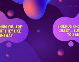 #87 for Friends know you are crazy by kayps1