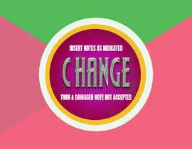 #17 for Design a sticker for a change machine by islamfarid485