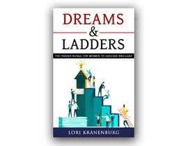 #248 cho Dreams & Ladders - Book Cover Design bởi tufajjolahmedal4