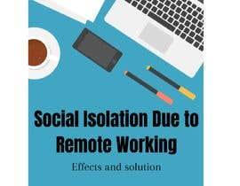 """Nro 18 kilpailuun Article on """"Social isolation due to remote working"""" käyttäjältä Afifa777"""