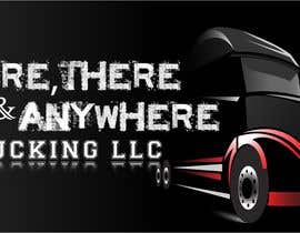 #88 for HERE, THERE & ANYWHERE TRUCKING LLC by ak2585579