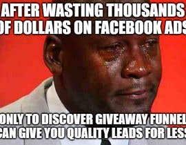 Nro 11 kilpailuun Facebook Ad: Use Memes to Drive Traffic to GiveawayFunnel.com käyttäjältä Faithzeal