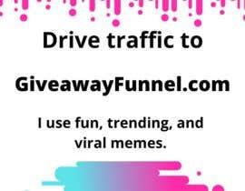 Nro 4 kilpailuun Facebook Ad: Use Memes to Drive Traffic to GiveawayFunnel.com käyttäjältä freelancernissa8