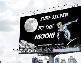 nº 317 pour Design a billboard for /r/WallStreetSilver par Stevie921