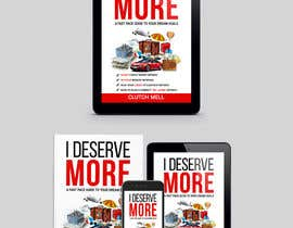 "#46 cho Ebook Cover to ""I Deserve More"" bởi TheCloudDigital"