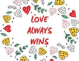 #44 для artistic T-shirt graphics, Love Always Wins от saadsohail91