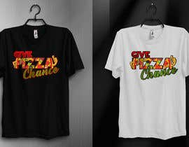 #111 for Artistic T-Shirt Design, Give Pizza Chance af kamrunfreelance8