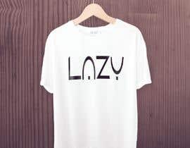 #37 for Design theme base t-shirts (lazy) af azizulhakimrafi