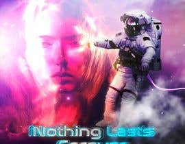 #42 for Cover Art Needed for 'Nothing Lasts Forever' by EstebanSanchezMo
