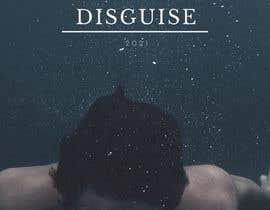 izzaziahmar tarafından Cover Art Needed For ' Disguise' için no 47