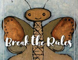 #44 для Cover Art Needed For ' Break the Rules' от ratnakar2014