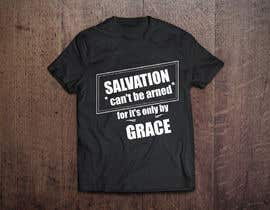 #9 para Design a T-Shirt for Salvation grace por codigoccafe