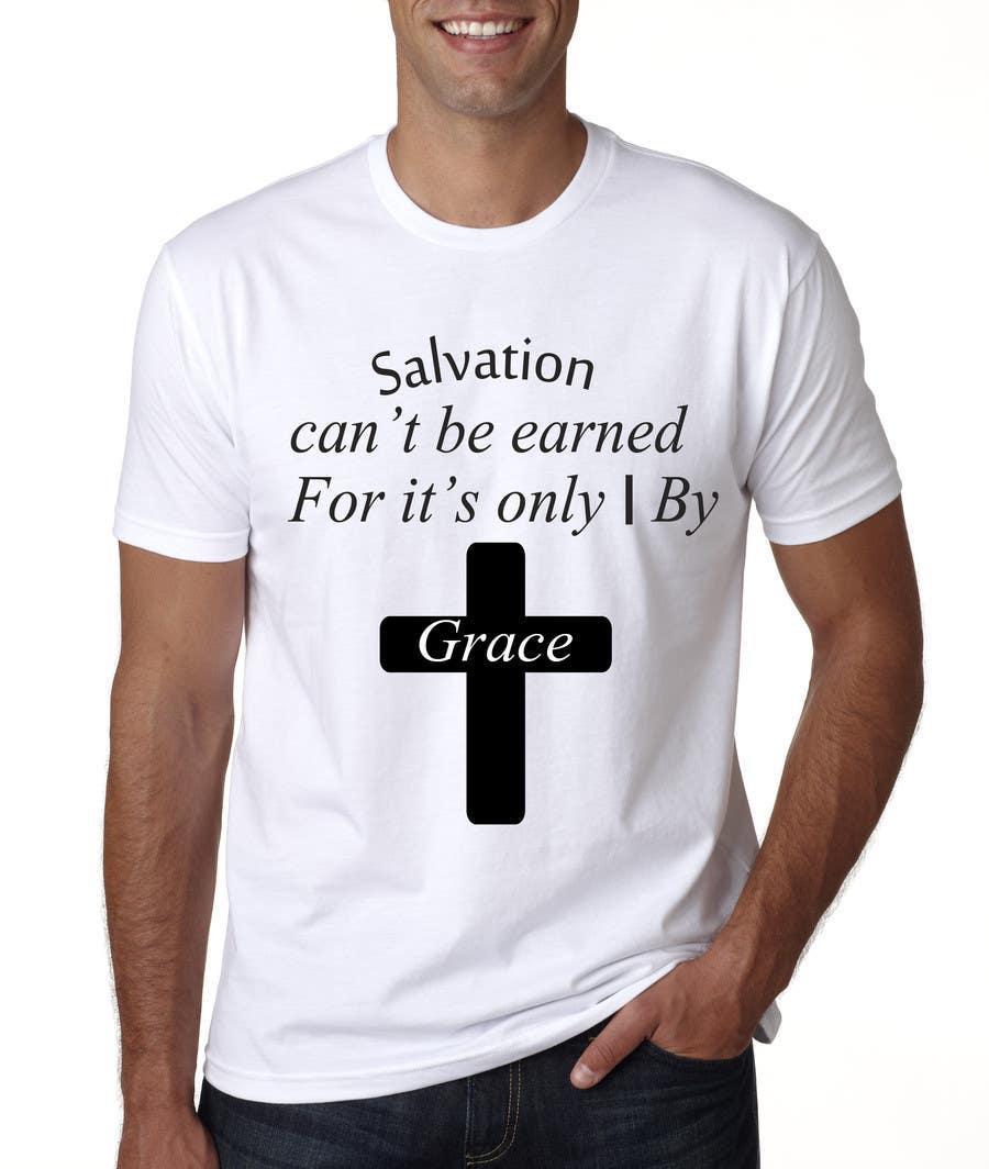 Konkurrenceindlæg #7 for Design a T-Shirt for Salvation grace