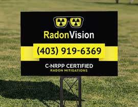 #22 pentru Advertising sign design for radon mitigation company de către dshuwaib